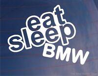 EAT SLEEP BMW Funny/Novelty Car/Motorbike/Window/Bumper/Laptop Sticker/Decal