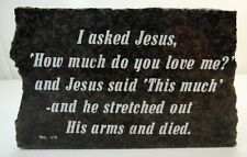 I Asked Jesus How Much Do You Love Me Black Granite Look Stone Plaque