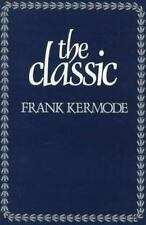 The Classic : Literary Images of Permanence and Change by Frank Kermode (1983)