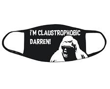 Funny Face Mask I'm Claustrophobic Darren GC Meme Facemask Adult Unisex