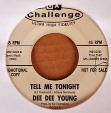 DEE DEE YOUNG - TELL ME TONIGHT b/w YOU HAVEN'T SEEN NOTHIN' -CHALLENGE - WLP 45