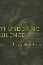 Thundering Silence : Sutra on Knowing Better Way.... by Thich Nhat hanh  NEW