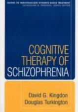 Cognitive Therapy of Schizophrenia by David G. Kingdon & D. Turkington Paperback