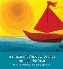Transparent Window Scenes Through the Year, Paperback by Kronshage, Michaela;...