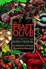 Feast of the Olive: Cooking with Olives and Olive Oil