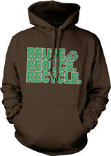 Reuse Reduce Recycle Environment Earth Day Conserve Green Care Hoodie Sweatshirt