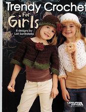 Crochet: Trendy Crochet For Girls - 8 Designs by Lori Sanfratello - La