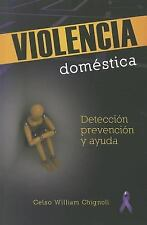 Violencia Domestica: Deteccion, Pervencion y Ayuda = Domestic Violence (Paperbac
