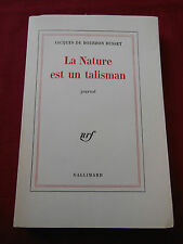 LA NATURE EST UN TALISMAN - Journal - Jacques De BOURBON BUSSET - EO - GALLIMARD