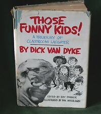 Those Funny Kids! A Treasury of Classroom Laughter by Dick Van Dyke, 1st Edition