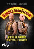 Ziemlich böse Freunde Bandidos in Deutschland Rocker Motorradclub Biografie Buch