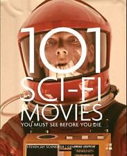 101 SCI-FI MOVIES YOU MUST SEE BEFORE YOU DIE - SCHNEIDER, STEVEN JAY (EDT) - NE