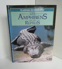 Les amphibiens et les reptiles.France Loisirs BB7