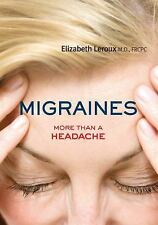 Your Health: Migraines : More Than a Headache 5 by Elizabeth Leroux (2016,...