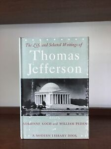 The Life And Selected Writings of Thomas Jefferson - Modern library #234 (1944)