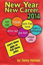 New Year New Career 2014 : Part-Time Gigs or Full-Time Jobs by Jenny Holmes...