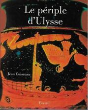 HISTOIRE - GRECE ANTIQUE / LE PERIPLE D'ULYSSE - JEAN CUISENIER - FAYARD