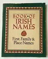 The Book of Irish Names: First, Family & Place Names by Ronan Coghlan et al