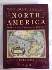 The Mapping of North America: Three Centuries of Map-Making, 1500-1860 by Gos…