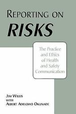 Reporting on Risks: The Practice and Ethics of Health and Safety Commu-ExLibrary