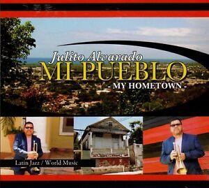 JULITO ALVARADO - MI PUEBLO - CD (2017 LATIN JAZZ)