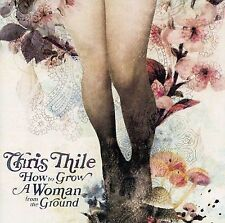 Chris Thile - How To Grow A Woman From The Ground CD New promo in shrink-wrap