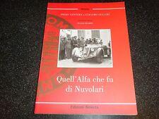 QUELL ALFA ROMEO CHE FU NUVOLARI 1932 MILLE MIGLIA GTC 8C TARGA FLORIO 1921 1930