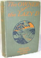 1919 Antique Book Owner Of The Lazy D William Patterson White Hardcover First Ed