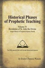 Historical Phases of Prophetic Teaching Volume . Watson, Ther.#
