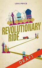 REVOLUTIONARY RIDE - PRYCE, LOIS - NEW PAPERBACK BOOK