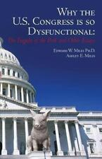 Why the U. S. Congress Is So Dysfunctional : The Tragedy of the Pork and...