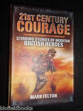 NEW; 21st Century Courage: Stirring Stories of Modern British Heroes -M Felton
