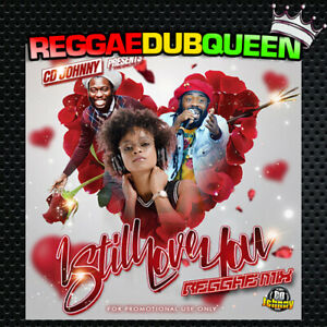 I Still Love You Reggae Mix. Reggae Mix CD. January 2021