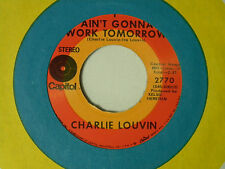 Charlie Louvin 45 Ain't Gonna Work Tomorrow / Tiny Wings ~ M- to VG++