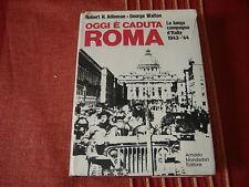 1969 ADLEMAN WALTON OGGI E' CADUTA ROMA LA LUNGA CAMPAGNA D'ITALIA 1943-1944 WW2
