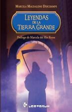 Leyendas de la Tierra Grande : Prologo de Marcela Del Rio Reyes by Marcela...