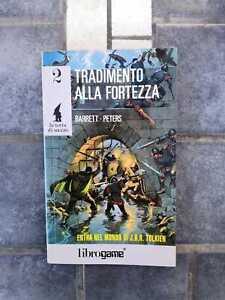 librogame - TRADIMENTO ALLA FORTEZZA -N2- serie la terra di mezzo - 1' edizione!