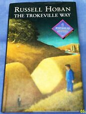 Russell Hoban: The Trokeville Way 1st Edition Hardback 1996