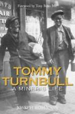 Tommy Turnbull: A Miner's Life, Very Good Condition Book, Robinson, Joseph, ISBN