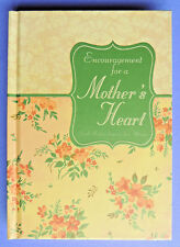 Encouragement For A Mother's Heart Soul Refreshment for Moms 2011 HC Inspiration