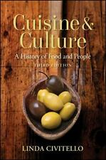Cuisine and Culture : A History of Food and People by Linda Civitello 2011