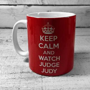 KEEP CALM AND WATCH JUDGE JUDY MUG GIFT CUP PRESENT JUDITH SHEINDLIN FAN TV SHOW
