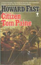 CITIZEN TOM PAINE Howard Fast - NOVEL - AMERICAN REVOLUTION HERO & INSPIRATION