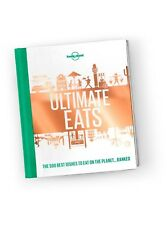 Lonely Planet: Lonely Planet's Ultimate Eats by Lonely Planet Food Staff (2018,