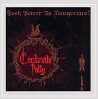 Cardnials Folly - Such Power Is Dangerous! [CD]