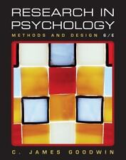 Research in Psychology : Methods and Design by C. James Goodwin (2009, Hardcover