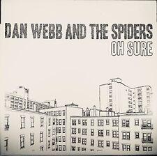 Dan Webb & the Spiders - Oh Sure - 2010 - Vinyl