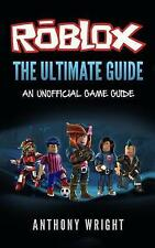 The Ultimate Guide: An Unofficial ROBLOX Game Guide by Anthony Wright