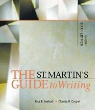 The St. Martin's Guide to Writing : Short by Rise B. Axelrod and Charles R. Coop