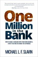 One Million in the Bank: How To Make $1,000,000 With Your Own Business Even If Y